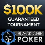 $100K Guaranteed Tournament on Black Chip Poker This Sunday